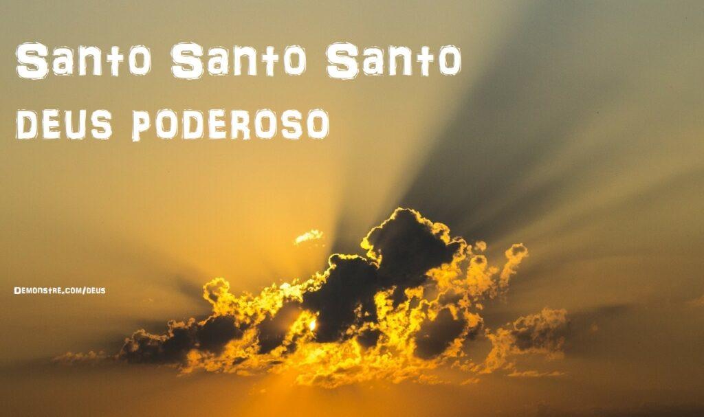 Santo santo santo - Deus merece ser adorado por tudo que criou