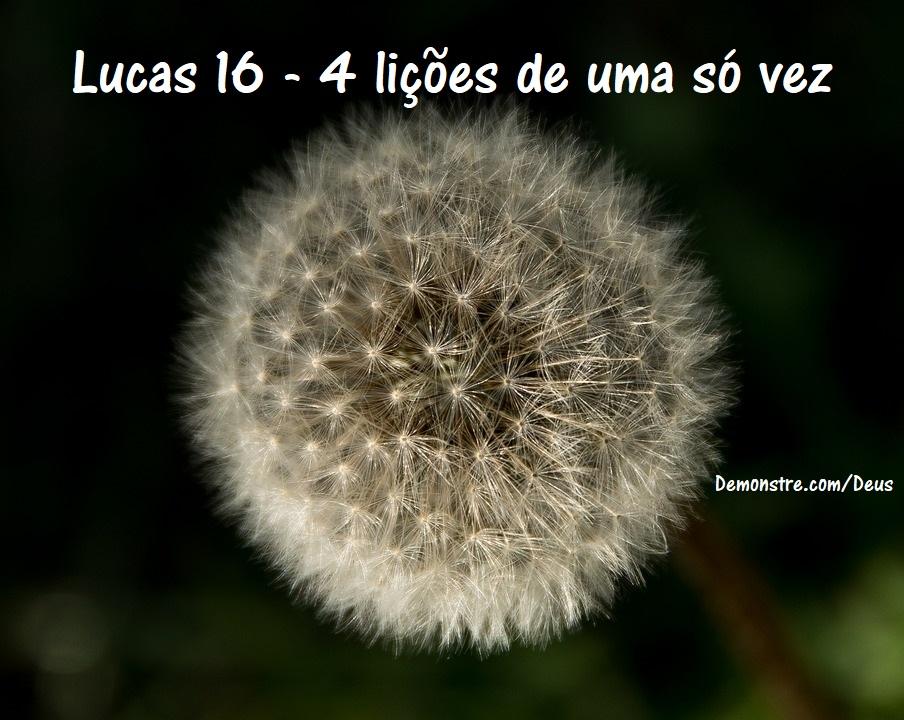 Lucas 16 - 4 lições de uma só vez