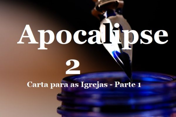 Apocalipse 2- Cartas  às  Igrejas da Ásia – parte 1